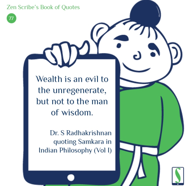Wealth is an evil to the unregenerate, but not to the man of wisdom.