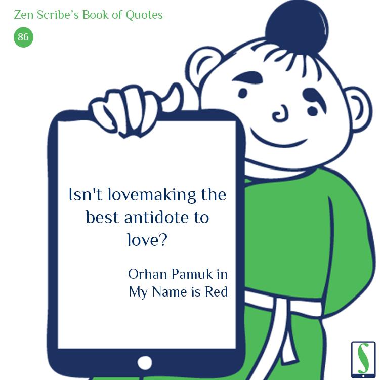 Isn't lovemaking the best antidote to love?